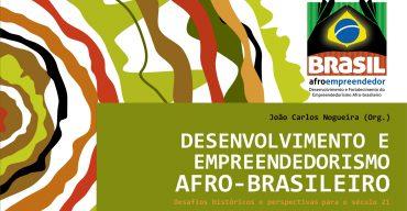 DESENVOLVIMENTO E EMPREENDEDORISMO AFRO-BRASILEIRO