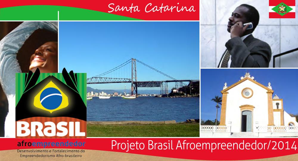 nta Catarina Seminário Estadual do Projeto Brasil Afroempreendedor – Santa Catarina