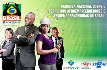 PESQUISA NACIONAL SOBRE O PERFIL DOS AFROEMPREENDEDORES E AFROEMPREENDEDORAS DO BRASIL